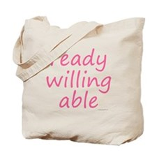 ready willing able pink Tote Bag