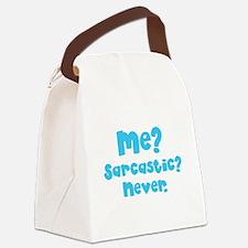 Me? SARCASTIC? NEVER. Canvas Lunch Bag