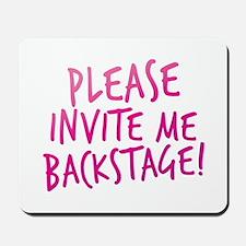 PLEASE invite me BACKSTAGE! Mousepad
