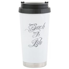 Such is Life in tattoo Stainless Steel Travel Mug