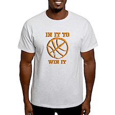 Basket Ball Win It T-Shirt