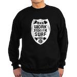 Less work more Surf Sweatshirt