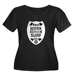 Less work more Surf Plus Size T-Shirt