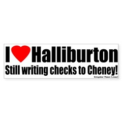 Cheney I love Halliburton Bumper Bumper Sticker