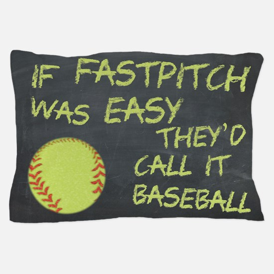 Chalkboard If Fastpitch Was Easy Pillow Case