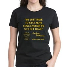WE JUST HAVE TO... T-Shirt
