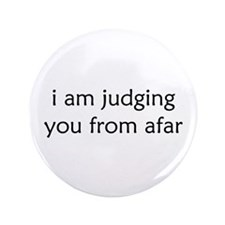 """Judging From Afar 3.5"""" Button"""