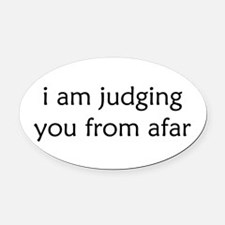Judging From Afar Oval Car Magnet