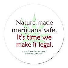 """""""Nature Made Marijuana Safe"""" Round Car Magnet"""