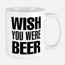 Wish you were Beer Mugs