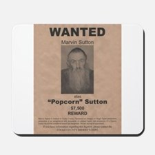 Popcorn Sutton Wanted Poster by McMinnie Mousepad
