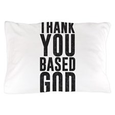 Thank You Based God Pillow Case