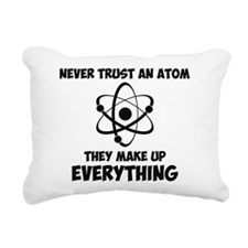 Never Trust An Atom Rectangular Canvas Pillow