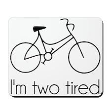 Im Two Tired Too Tired Sleepy Bicycle Mousepad