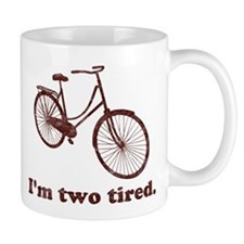 Im Two Tired Too Tired Sleepy Bicycle Mugs