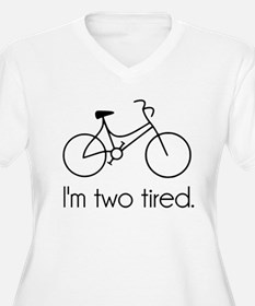 Im Two Tired Too Tired Sleepy Bicycle Plus Size T-