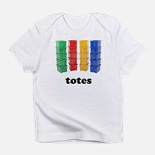 Totally Totes Infant T-Shirt
