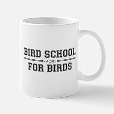 Bird School Which Is For Birds Mugs