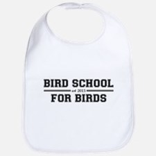 Bird School Which Is For Birds Bib
