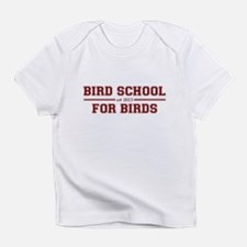 Bird School Which Is For Birds Infant T-Shirt