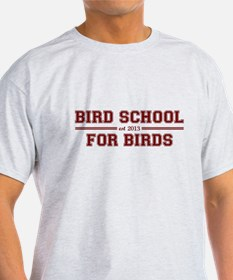 Bird School Which Is For Birds T-Shirt