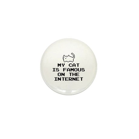 My Cat Is Famous On The Internet Mini Button (10 p