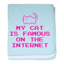 My Cat Is Famous On The Internet baby blanket