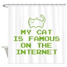 My Cat Is Famous On The Internet Shower Curtain