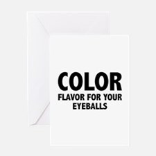 Color Flavor For Your Eyeballs Greeting Card