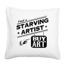 starving artist Square Canvas Pillow