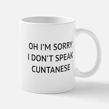 I Don't Speak Cuntanese Mug
