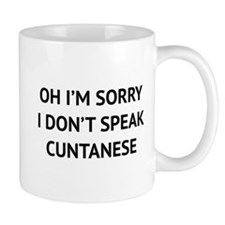 I Don't Speak Cuntanese Small Mugs