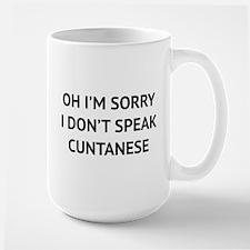 I Don't Speak Cuntanese Ceramic Mugs