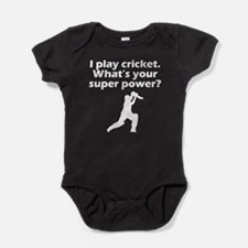 I Play Cricket Whats Your Super Power Baby Bodysui