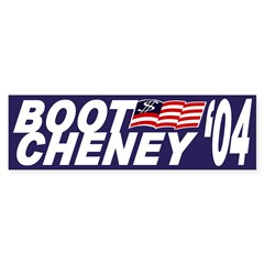 Boot Cheney '04 (Bumper Sticker)