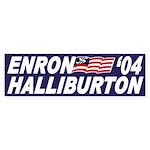 Enron-Halliburton '04 (bumper sticker)