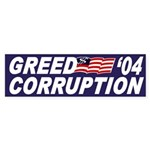 Greed-Corruption '04 (bumper sticker)