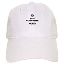 Best in the World Best Concreter Baseball Baseball Cap