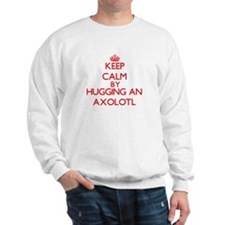 Keep calm by hugging an Axolotl Sweatshirt