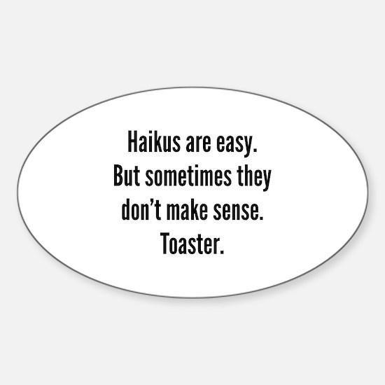 Haikus Are Easy Sticker (Oval)