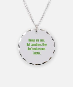 Haikus Are Easy Necklace