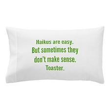 Haikus Are Easy Pillow Case