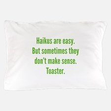 Haikus Are Easy Pillow Case
