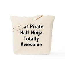 Half Pirate Half Ninja Totally Awesome Tote Bag