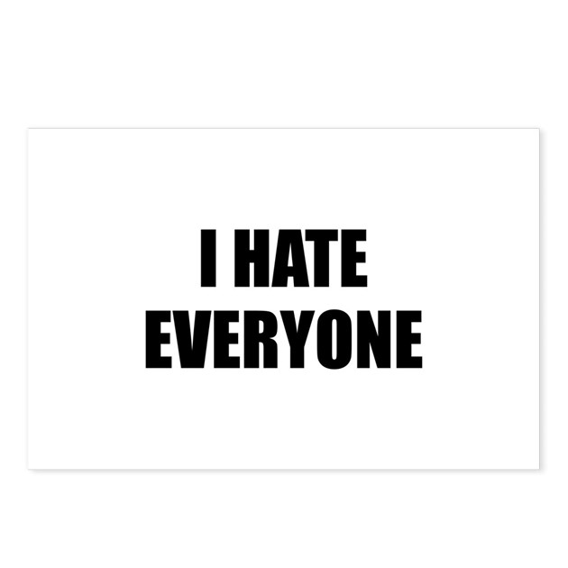 I Hate Everyone Postcards Package Of 8 By Funniestsayings