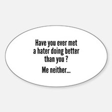 Have You Ever Met A Hater Decal