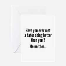 Have You Ever Met A Hater Greeting Card
