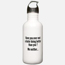 Have You Ever Met A Hater Water Bottle