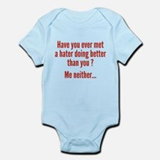 Have You Ever Met A Hater Infant Bodysuit