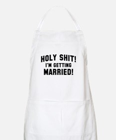 Holy Shit! I'm Getting Married! Apron
